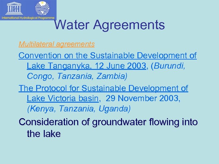 Water Agreements Multilateral agreements Convention on the Sustainable Development of Lake Tanganyka, 12 June