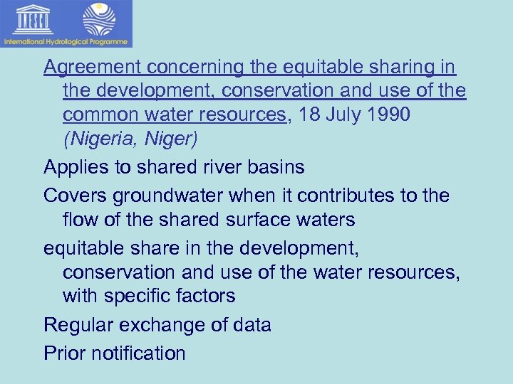 Agreement concerning the equitable sharing in the development, conservation and use of the common