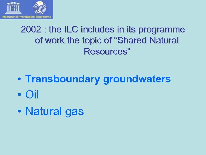 """2002 : the ILC includes in its programme of work the topic of """"Shared"""