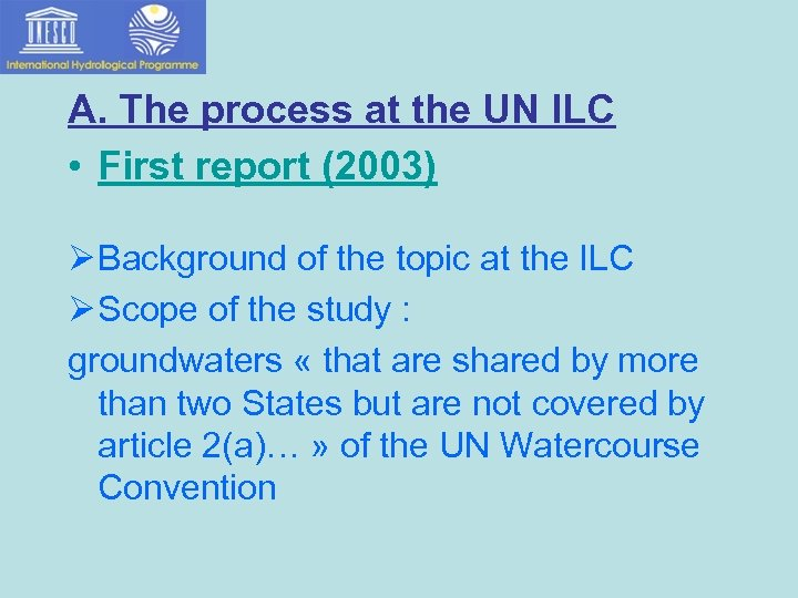 A. The process at the UN ILC • First report (2003) Ø Background of