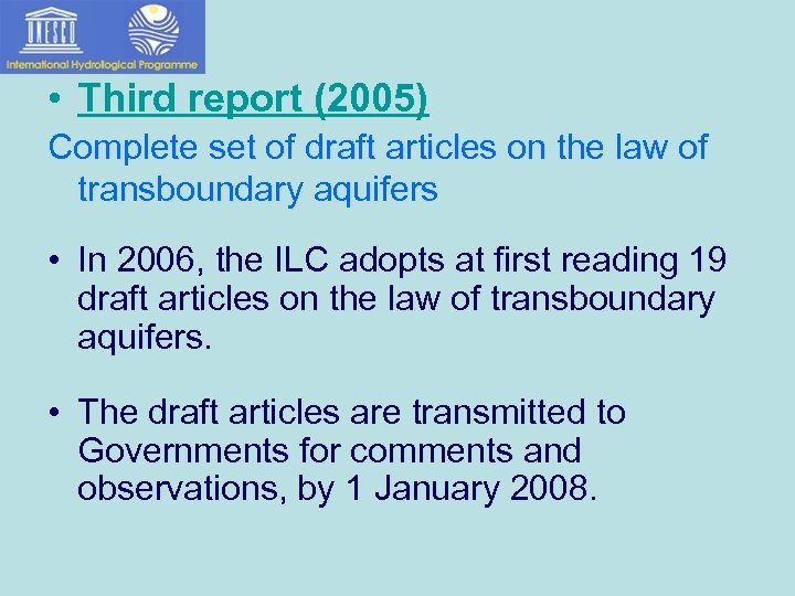 • Third report (2005) Complete set of draft articles on the law of