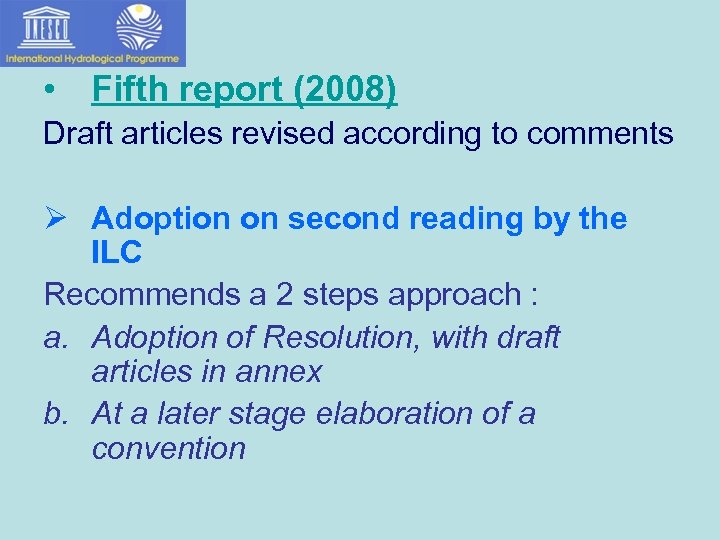 • Fifth report (2008) Draft articles revised according to comments Ø Adoption on