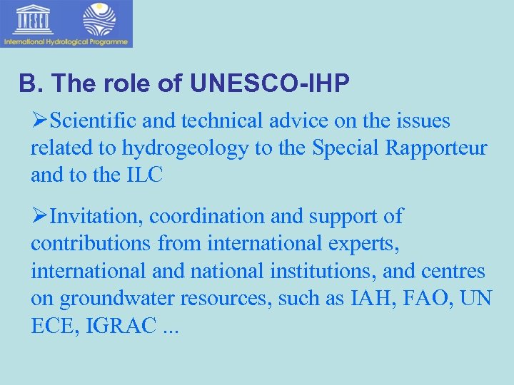 B. The role of UNESCO-IHP ØScientific and technical advice on the issues related to