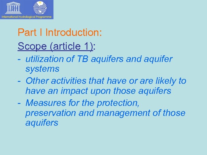 Part I Introduction: Scope (article 1): - utilization of TB aquifers and aquifer systems