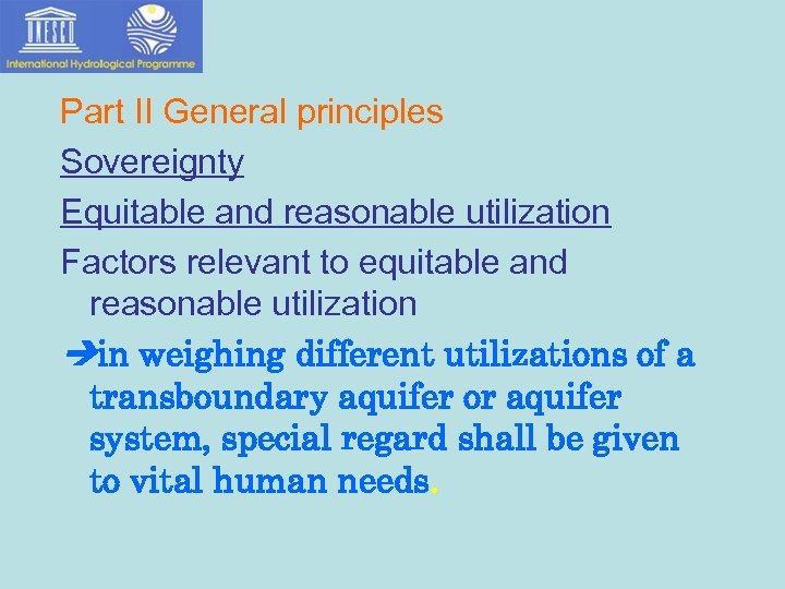 Part II General principles Sovereignty Equitable and reasonable utilization Factors relevant to equitable and