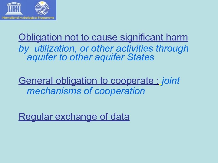 Obligation not to cause significant harm by utilization, or other activities through aquifer to