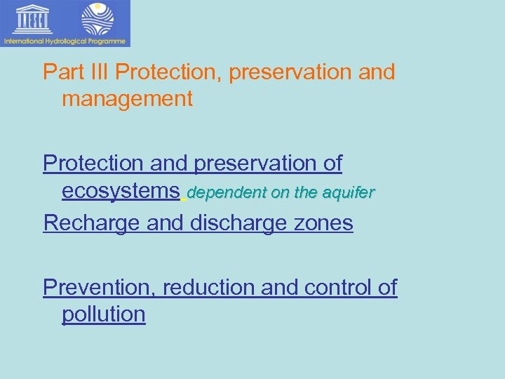 Part III Protection, preservation and management Protection and preservation of ecosystems dependent on the