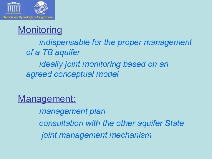 Monitoring indispensable for the proper management of a TB aquifer ideally joint monitoring based