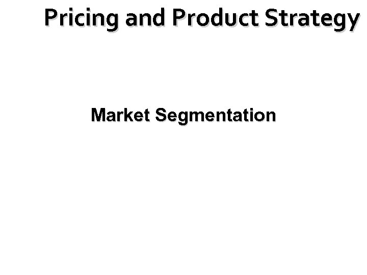 Pricing and Product Strategy Market Segmentation