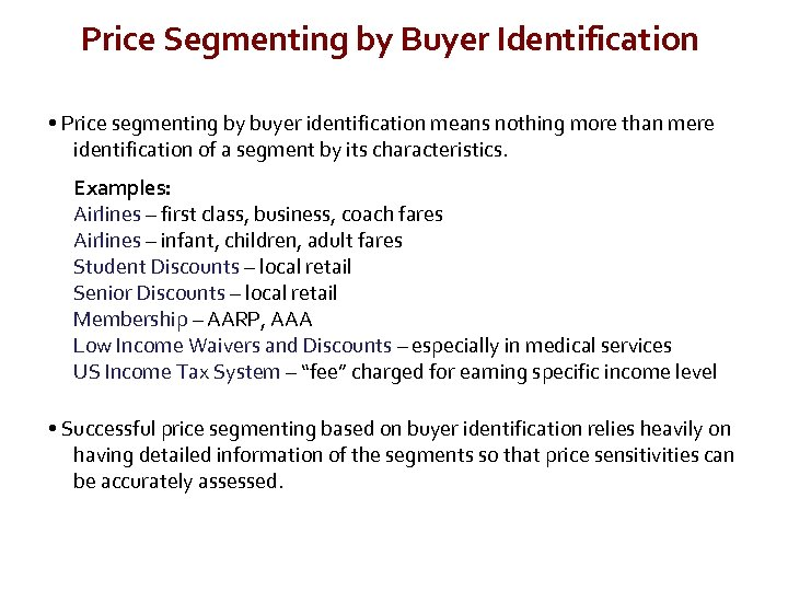 Price Segmenting by Buyer Identification • Price segmenting by buyer identification means nothing more