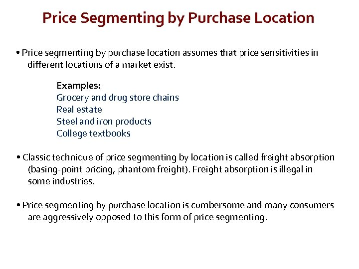 Price Segmenting by Purchase Location • Price segmenting by purchase location assumes that price