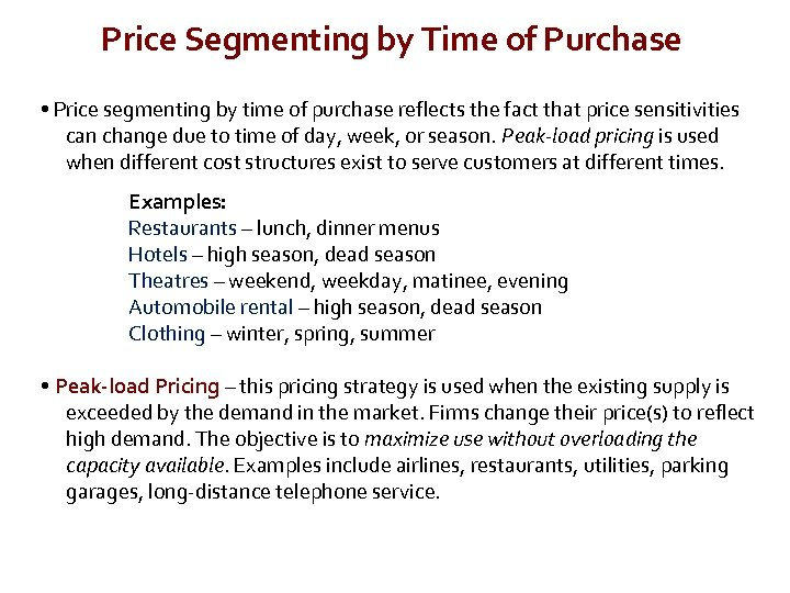 Price Segmenting by Time of Purchase • Price segmenting by time of purchase reflects