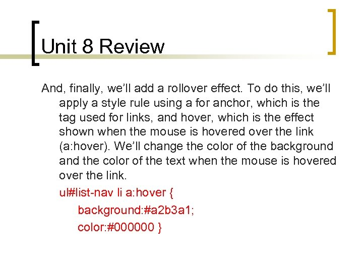 Unit 8 Review And, finally, we'll add a rollover effect. To do this, we'll