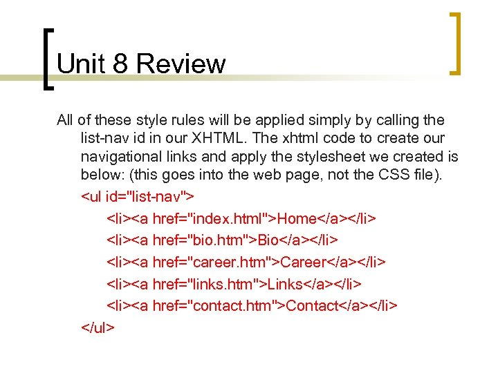 Unit 8 Review All of these style rules will be applied simply by calling