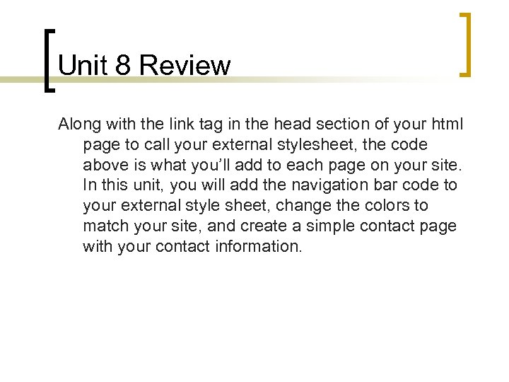 Unit 8 Review Along with the link tag in the head section of your