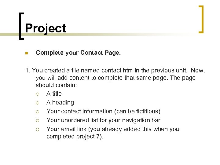 Project n Complete your Contact Page. 1. You created a file named contact. htm
