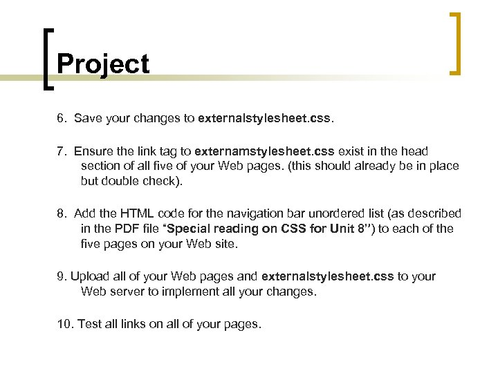 Project 6. Save your changes to externalstylesheet. css. 7. Ensure the link tag to