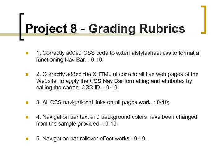 Project 8 - Grading Rubrics n 1. Correctly added CSS code to externalstylesheet. css