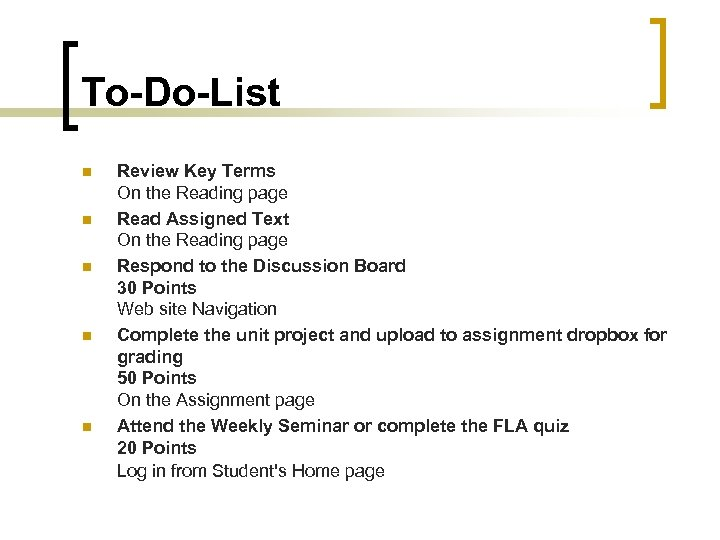 To-Do-List n n n Review Key Terms On the Reading page Read Assigned Text