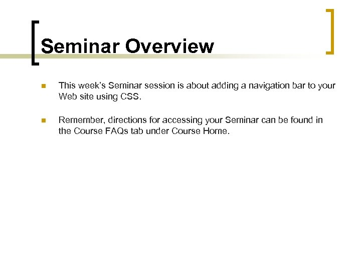 Seminar Overview n This week's Seminar session is about adding a navigation bar to
