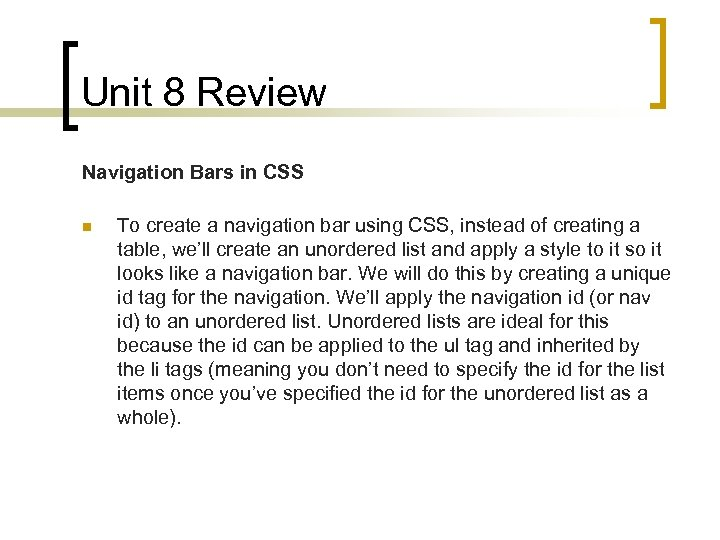 Unit 8 Review Navigation Bars in CSS n To create a navigation bar using