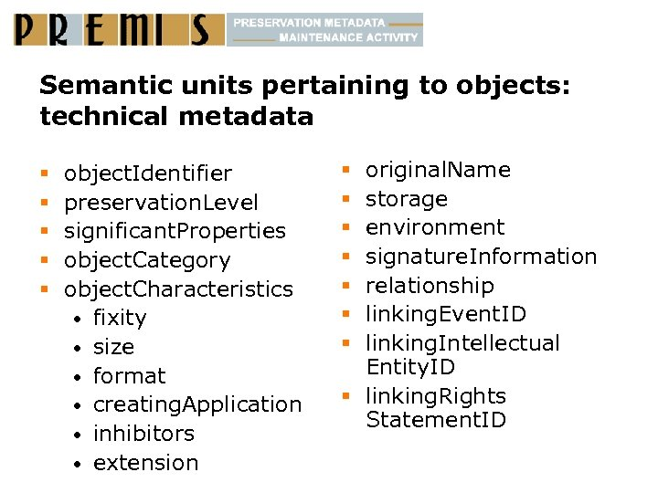 Semantic units pertaining to objects: technical metadata § § § object. Identifier preservation. Level