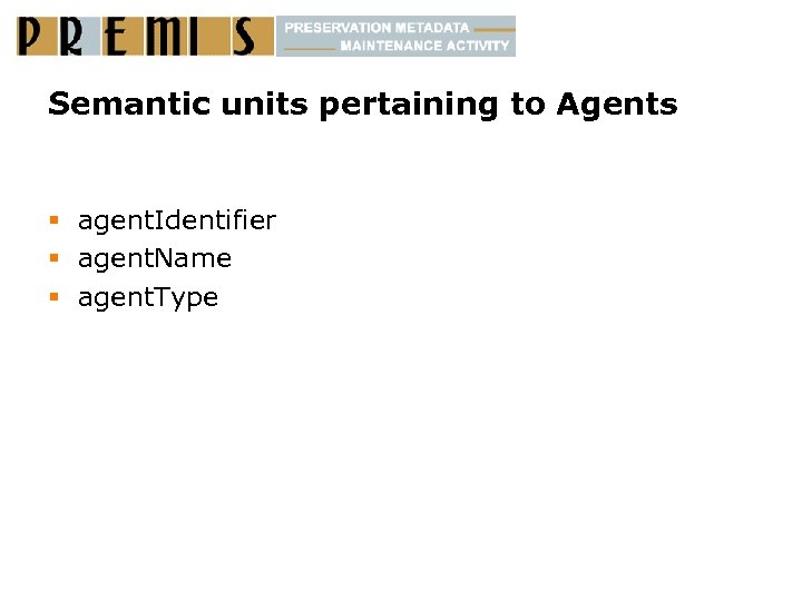 Semantic units pertaining to Agents § agent. Identifier § agent. Name § agent. Type