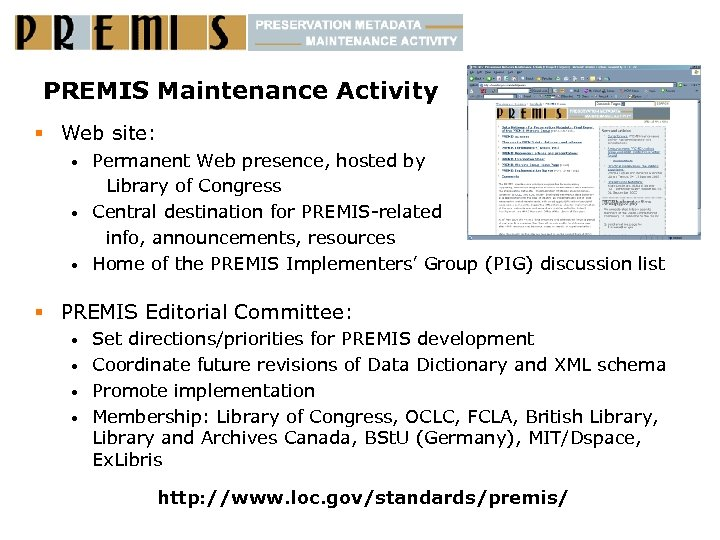PREMIS Maintenance Activity § Web site: Permanent Web presence, hosted by Library of Congress