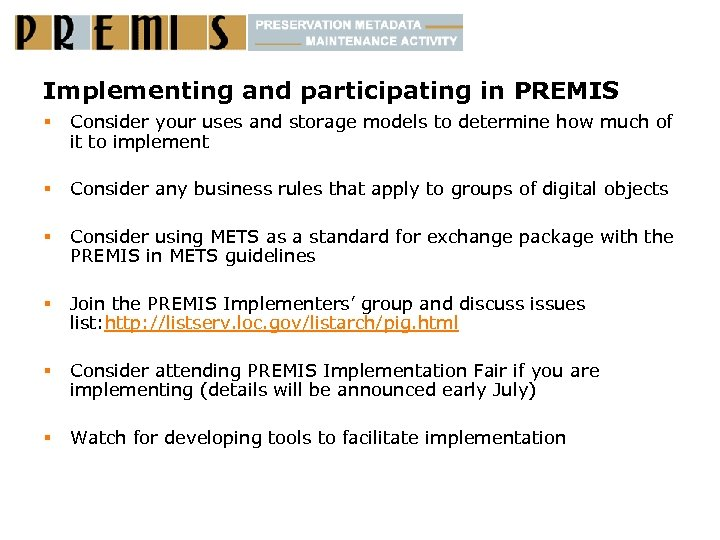 Implementing and participating in PREMIS § Consider your uses and storage models to determine