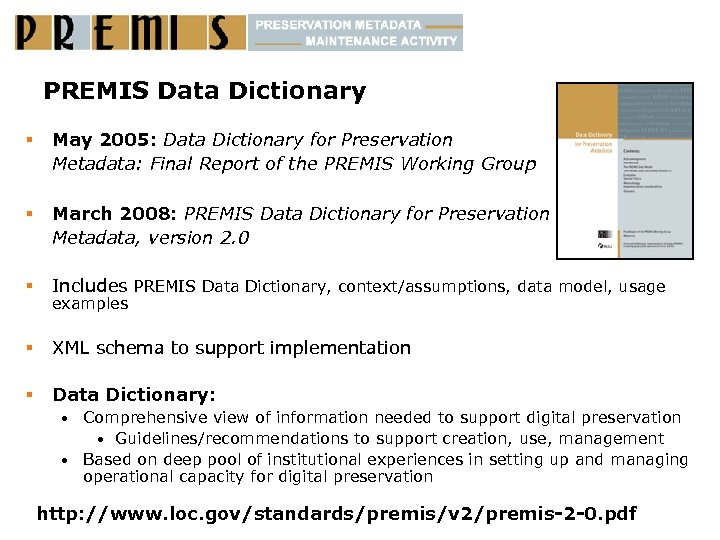 PREMIS Data Dictionary § May 2005: Data Dictionary for Preservation Metadata: Final Report of