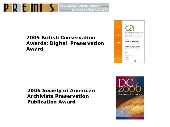 2005 British Conservation Awards: Digital Preservation Award 2006 Society of American Archivists Preservation Publication