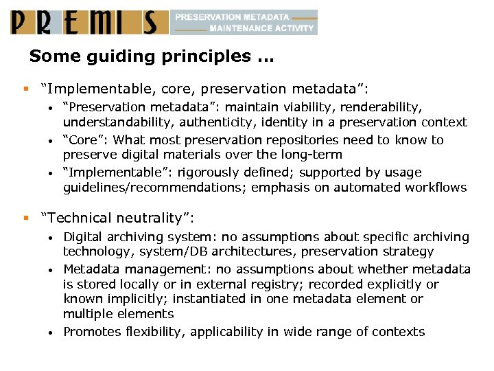 "Some guiding principles … § ""Implementable, core, preservation metadata"": ""Preservation metadata"": maintain viability, renderability,"