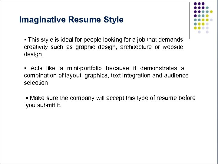 Imaginative Resume Style § This style is ideal for people looking for a job