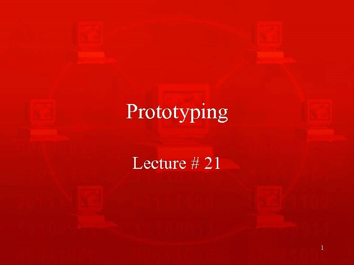 Prototyping Lecture # 21 1