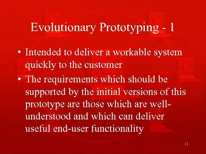 Evolutionary Prototyping - 1 • Intended to deliver a workable system quickly to the