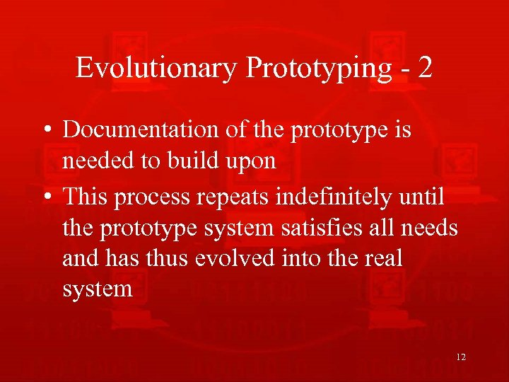 Evolutionary Prototyping - 2 • Documentation of the prototype is needed to build upon