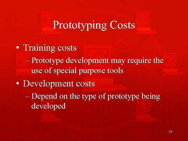Prototyping Costs • Training costs – Prototype development may require the use of special