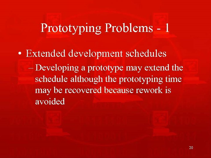Prototyping Problems - 1 • Extended development schedules – Developing a prototype may extend
