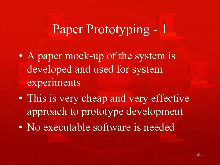 Paper Prototyping - 1 • A paper mock-up of the system is developed and