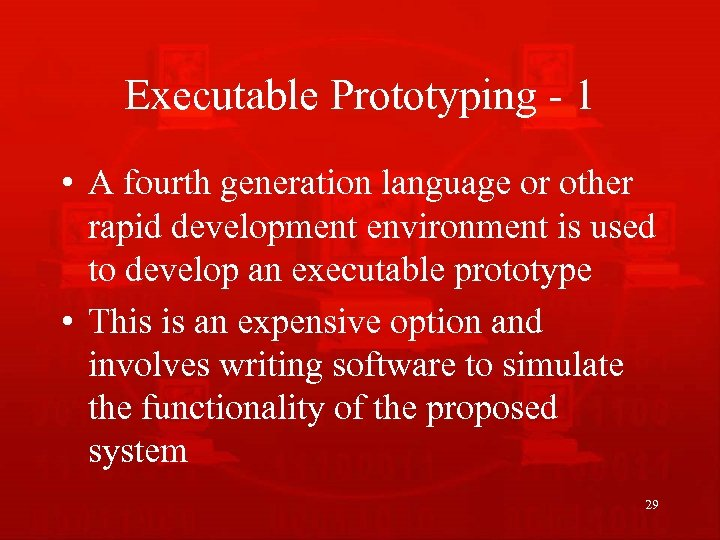 Executable Prototyping - 1 • A fourth generation language or other rapid development environment
