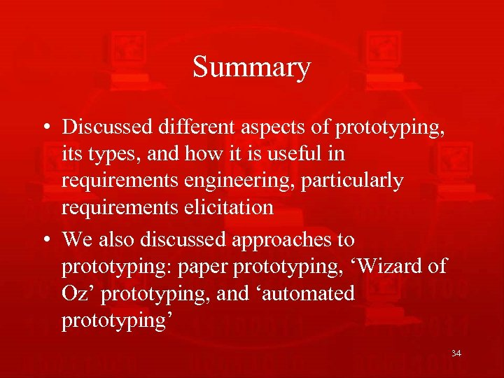Summary • Discussed different aspects of prototyping, its types, and how it is useful