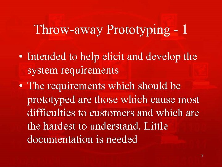 Throw-away Prototyping - 1 • Intended to help elicit and develop the system requirements