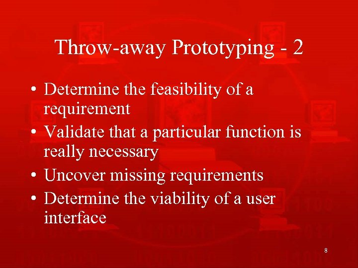 Throw-away Prototyping - 2 • Determine the feasibility of a requirement • Validate that