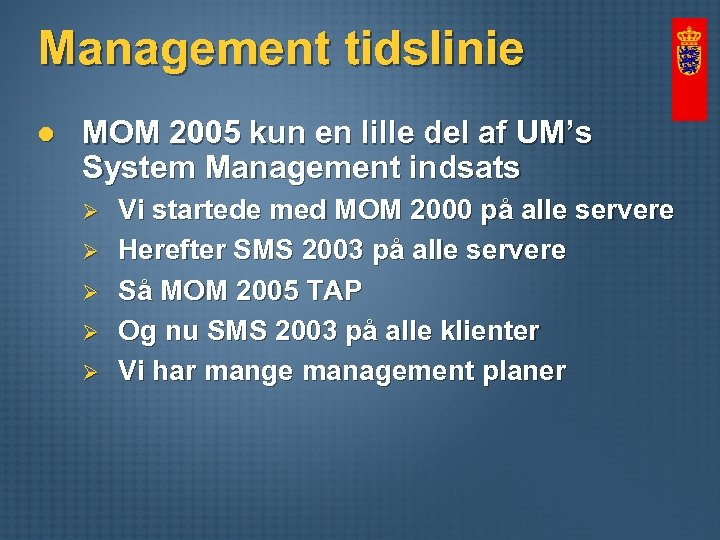 Management tidslinie l MOM 2005 kun en lille del af UM's System Management indsats