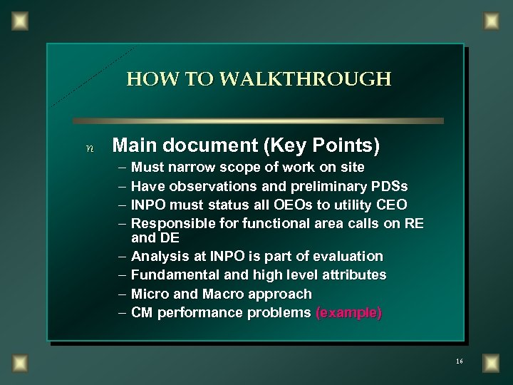 HOW TO WALKTHROUGH n Main document (Key Points) – Must narrow scope of work