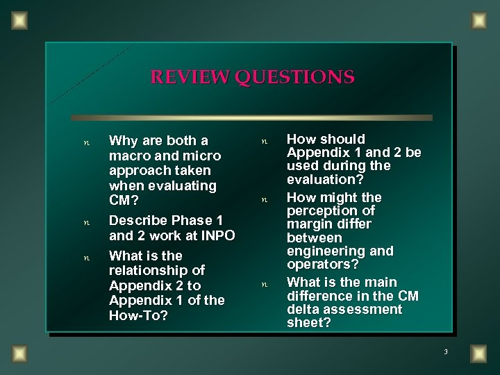 REVIEW QUESTIONS n n n Why are both a macro and micro approach taken
