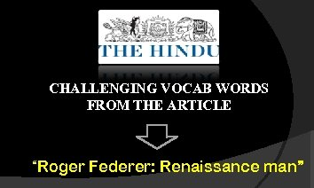 """CHALLENGING VOCAB WORDS FROM THE ARTICLE """"Roger Federer: Renaissance man"""""""
