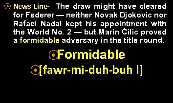⦿ News Line- The draw might have cleared for Federer — neither Novak Djokovic