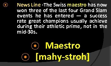 ⦿ News Line -The Swiss maestro has now won three of the last four