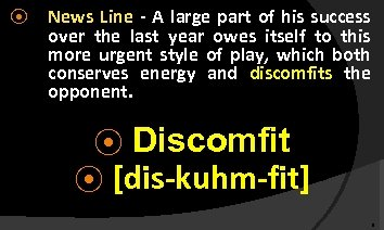 ⦿ News Line - A large part of his success over the last year